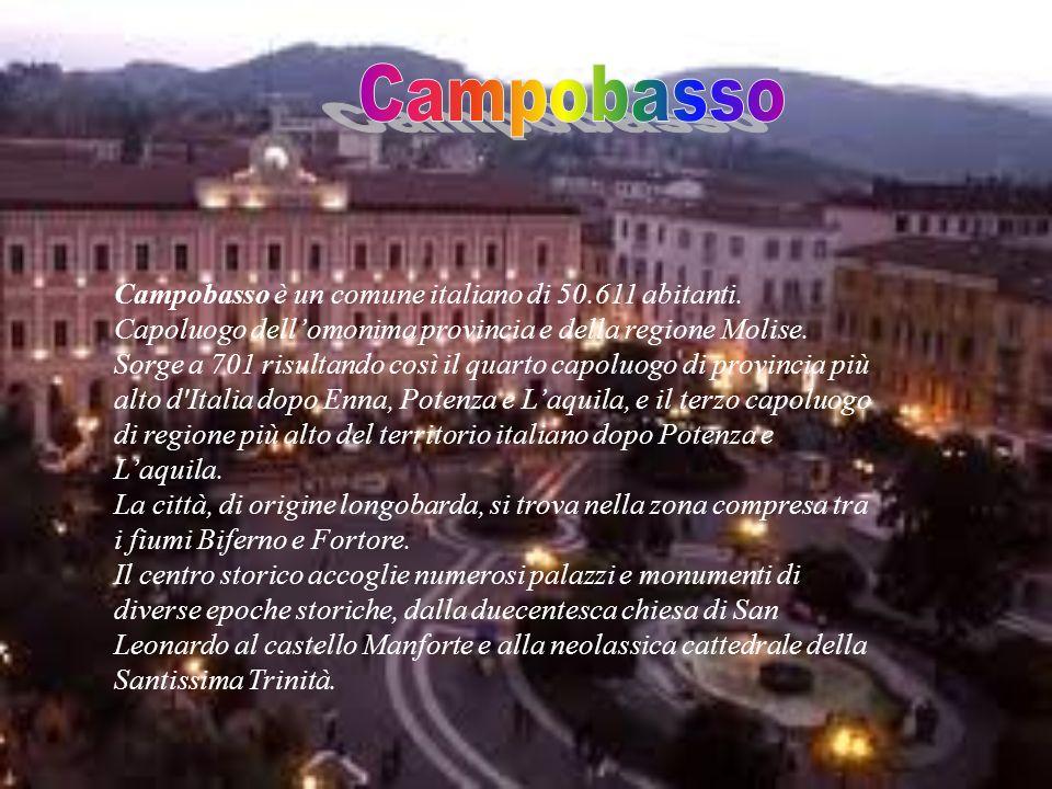 Campobasso Campobasso è un comune italiano di 50.611 abitanti.