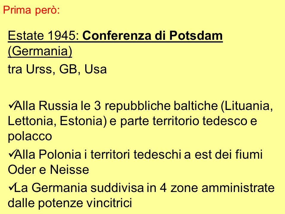 Estate 1945: Conferenza di Potsdam (Germania) tra Urss, GB, Usa