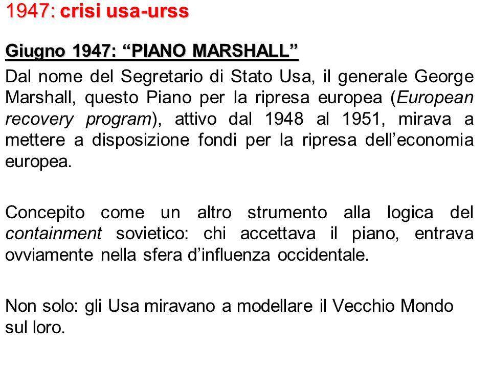 1947: crisi usa-urss Giugno 1947: PIANO MARSHALL