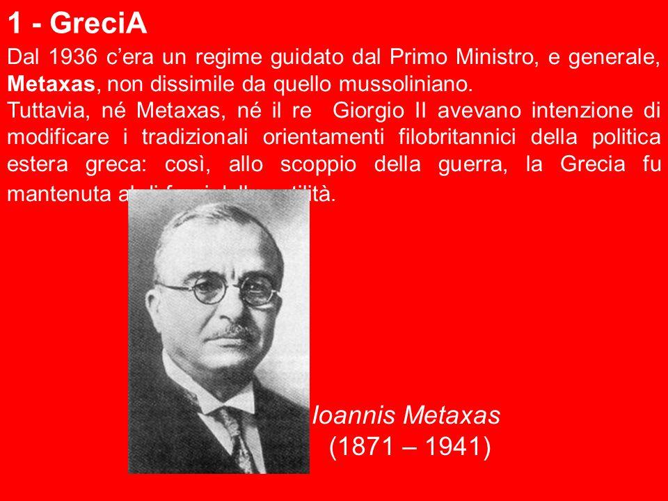 1 - GreciA Ioannis Metaxas (1871 – 1941)