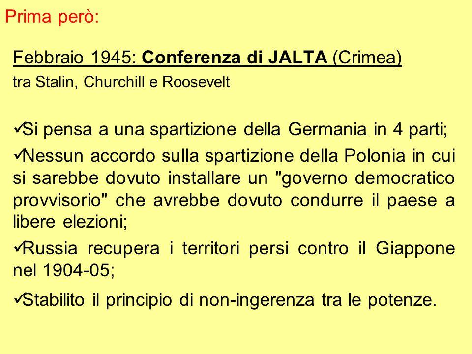 Febbraio 1945: Conferenza di JALTA (Crimea)