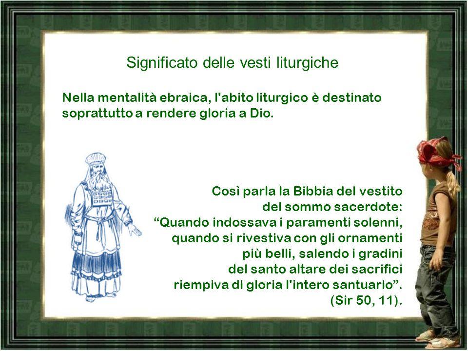 Significato delle vesti liturgiche