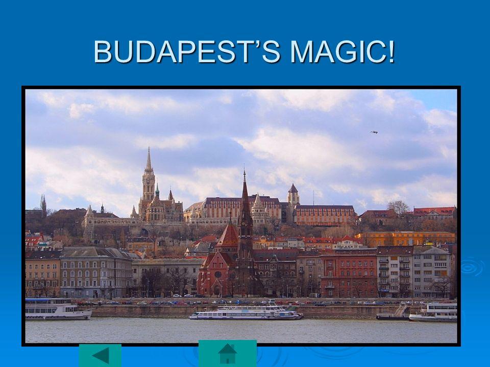 BUDAPEST'S MAGIC!