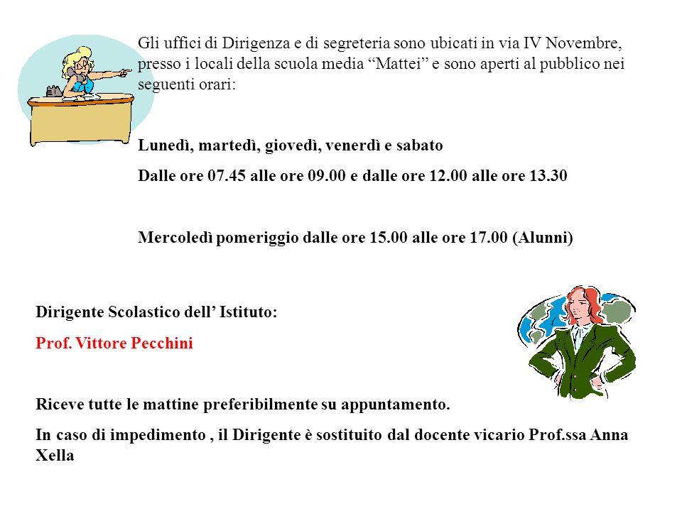 Gli uffici di Dirigenza e di segreteria sono ubicati in via IV Novembre, presso i locali della scuola media Mattei e sono aperti al pubblico nei seguenti orari: