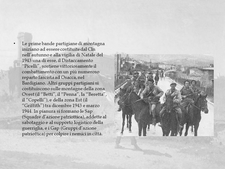 Le prime bande partigiane di montagna iniziano ad essere costituite dal Cln nell'autunno e alla vigilia di Natale del 1943 una di esse, il Distaccamento Picelli , sostiene vittoriosamente il combattimento con un più numeroso reparto fascista ad Osacca, nel Bardigiano.