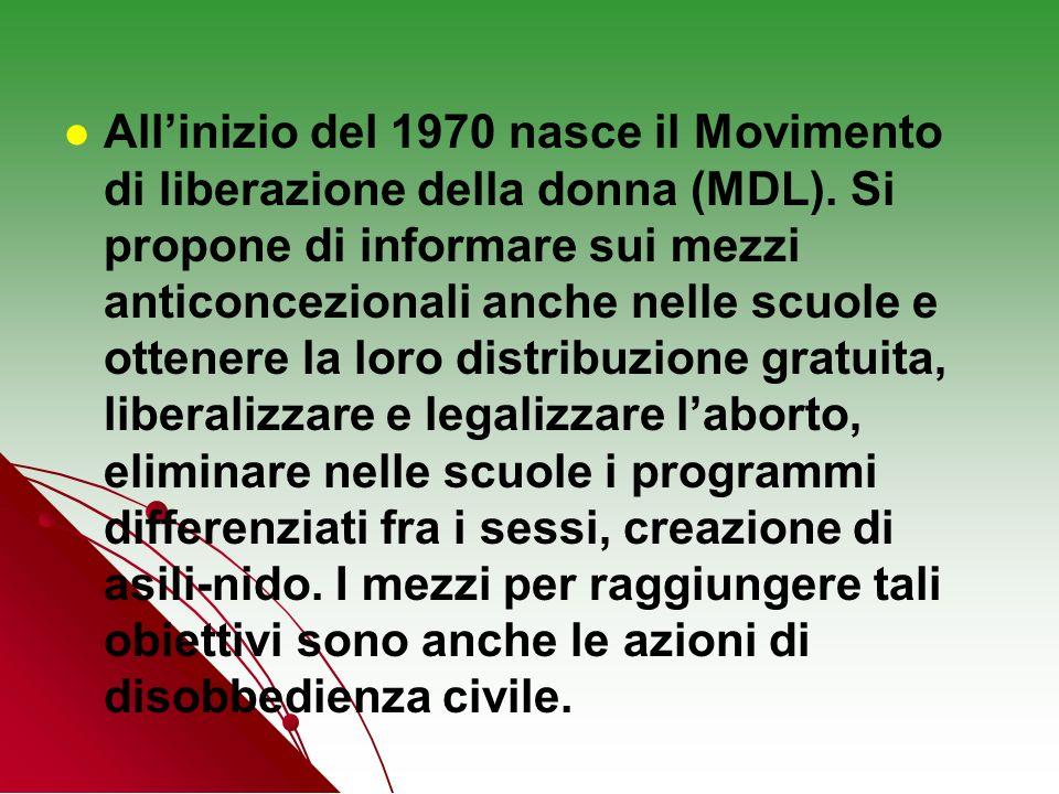 All'inizio del 1970 nasce il Movimento di liberazione della donna (MDL).