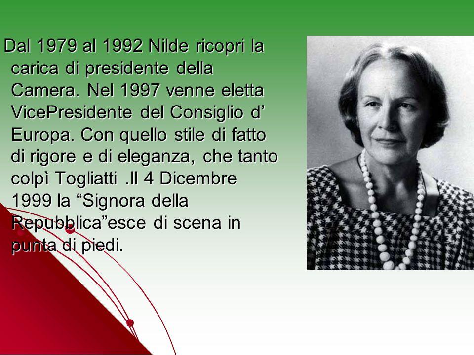 Dal 1979 al 1992 Nilde ricopri la carica di presidente della Camera