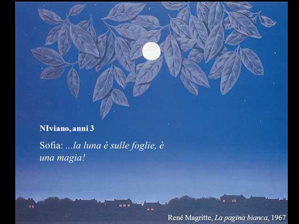 Sofia: ...la luna è sulle foglie, è una magia!