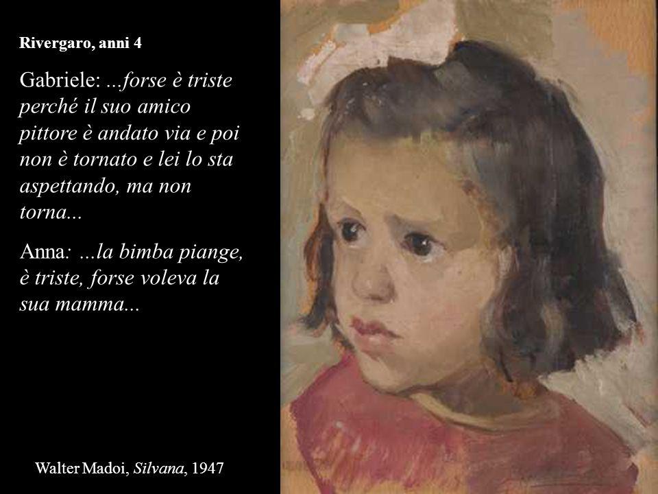 Anna: ...la bimba piange, è triste, forse voleva la sua mamma...