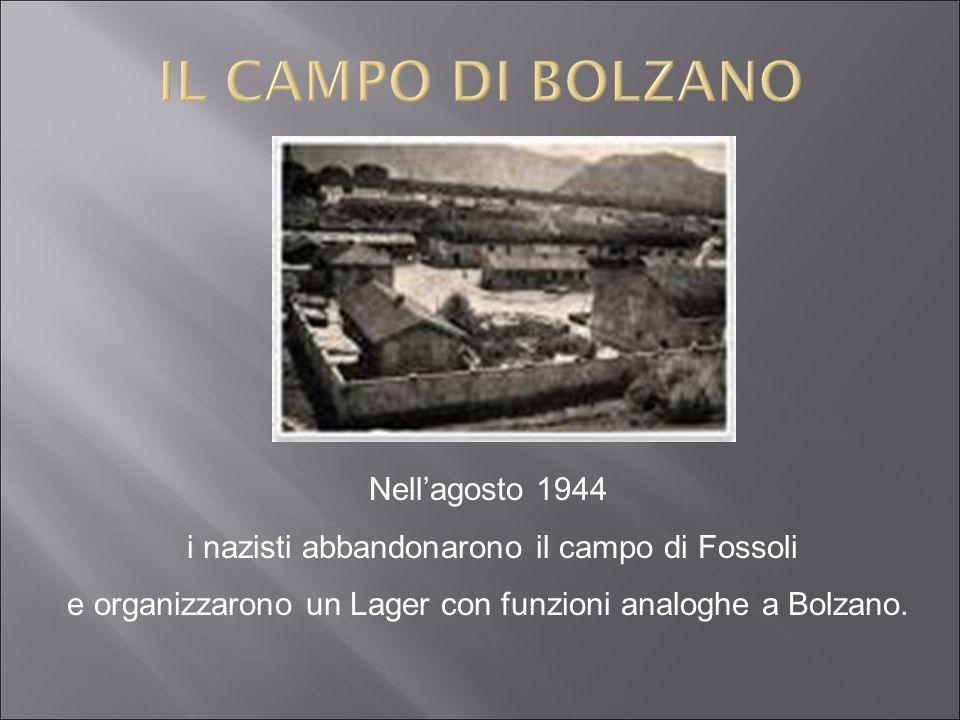 IL CAMPO DI BOLZANO Nell'agosto 1944