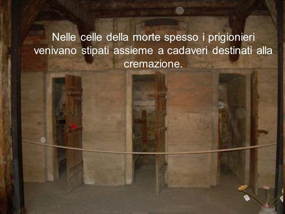 Nelle celle della morte spesso i prigionieri venivano stipati assieme a cadaveri destinati alla cremazione.