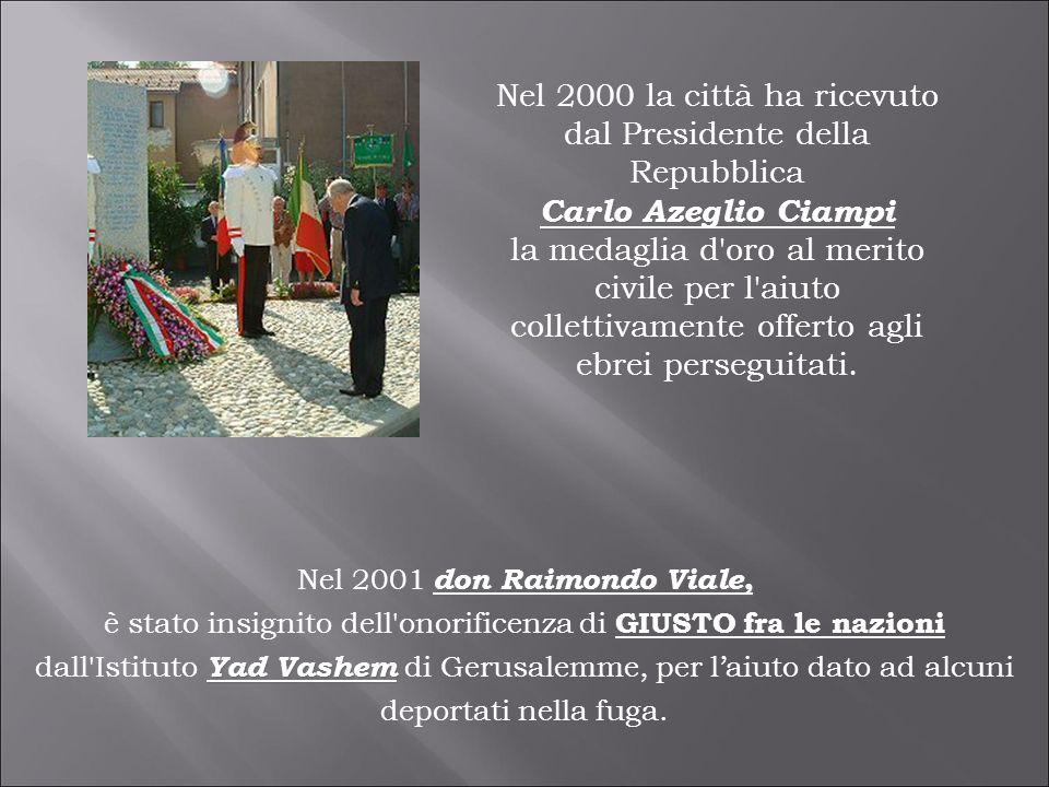 Nel 2000 la città ha ricevuto dal Presidente della Repubblica