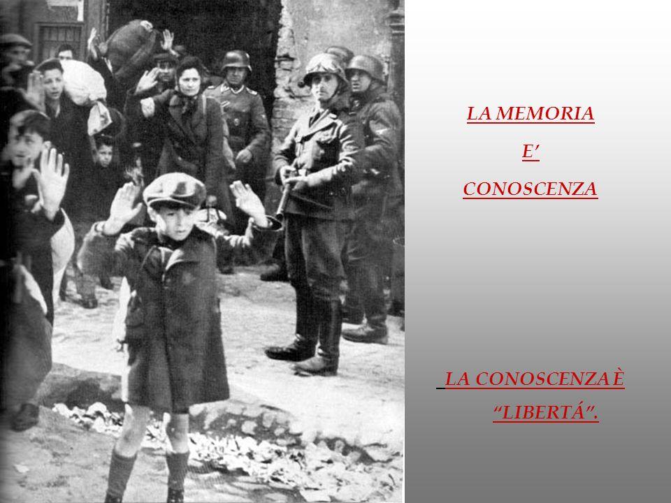 LA MEMORIA E' CONOSCENZA LA CONOSCENZA È LIBERTÁ .