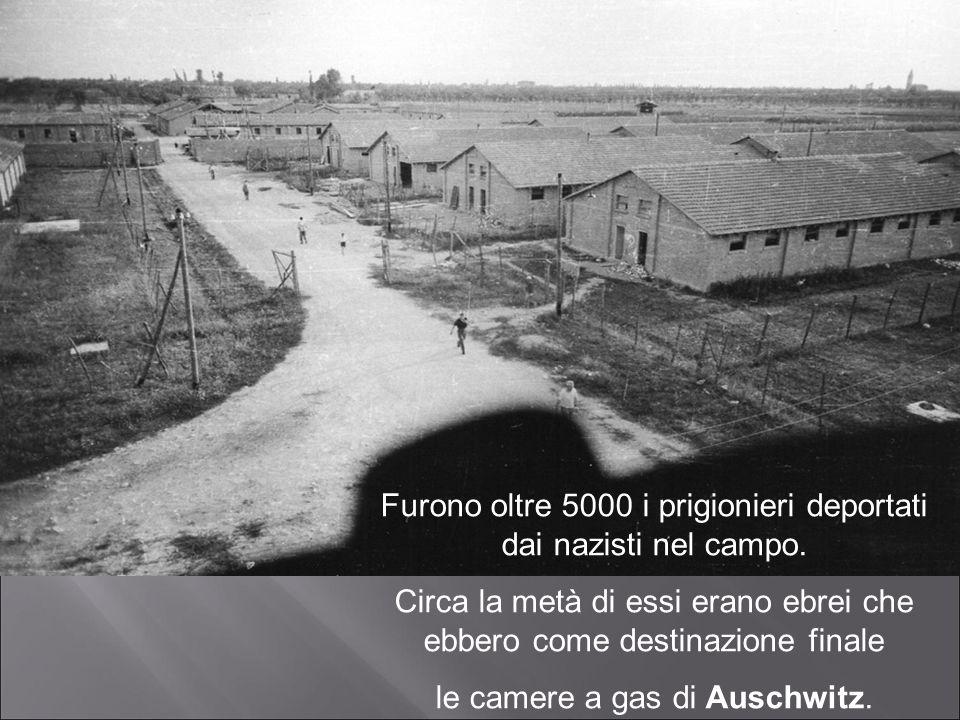 Furono oltre 5000 i prigionieri deportati dai nazisti nel campo.