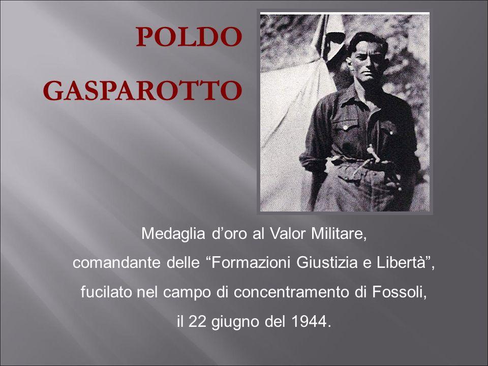 POLDO GASPAROTTO Medaglia d'oro al Valor Militare,