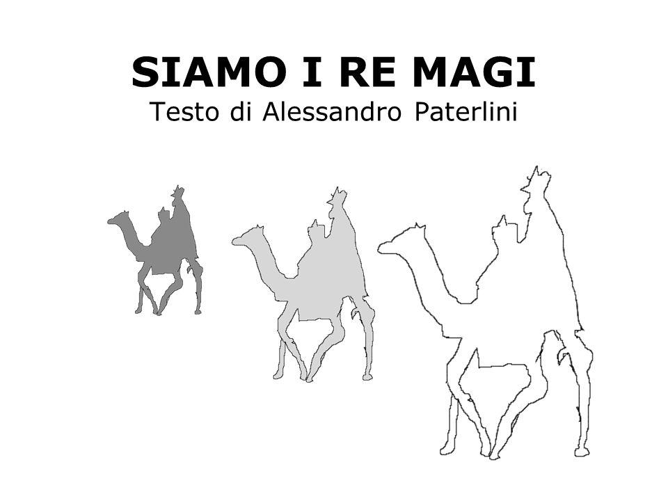 SIAMO I RE MAGI Testo di Alessandro Paterlini