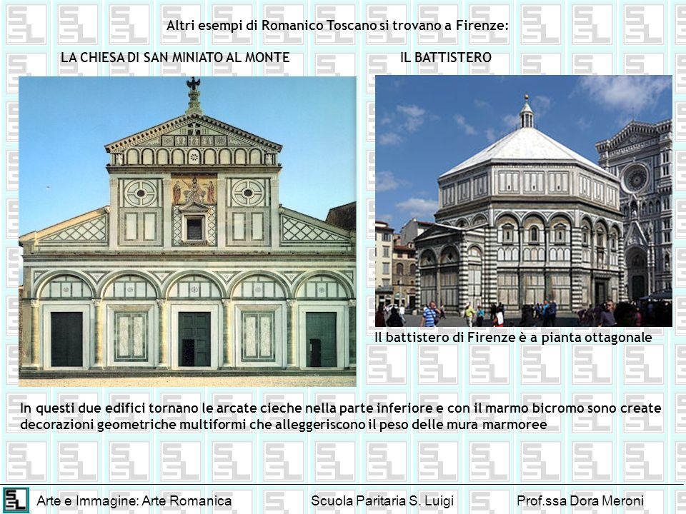 Altri esempi di Romanico Toscano si trovano a Firenze:
