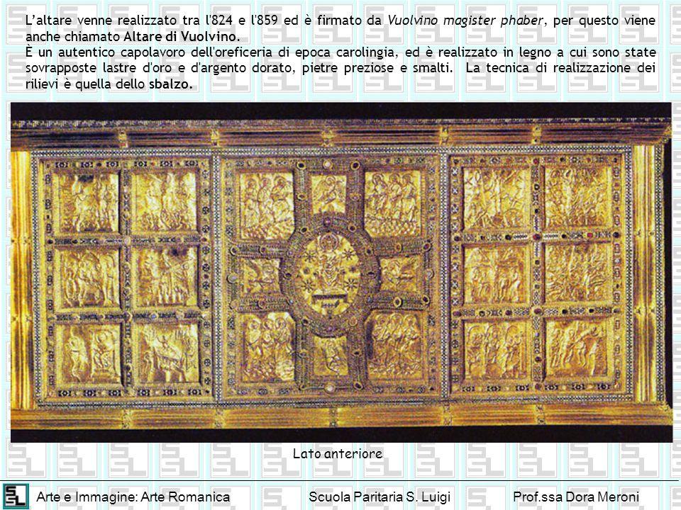 L'altare venne realizzato tra l 824 e l 859 ed è firmato da Vuolvino magister phaber, per questo viene anche chiamato Altare di Vuolvino.