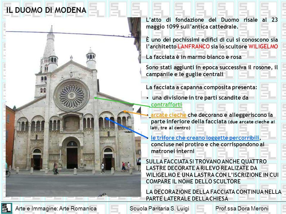 IL DUOMO DI MODENA L'atto di fondazione del Duomo risale al 23 maggio 1099 sull'antica cattedrale.