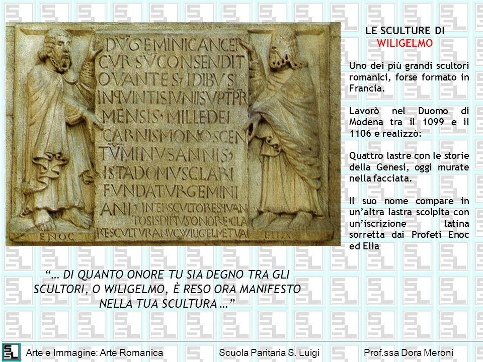 LE SCULTURE DI WILIGELMO. Uno dei più grandi scultori romanici, forse formato in Francia.