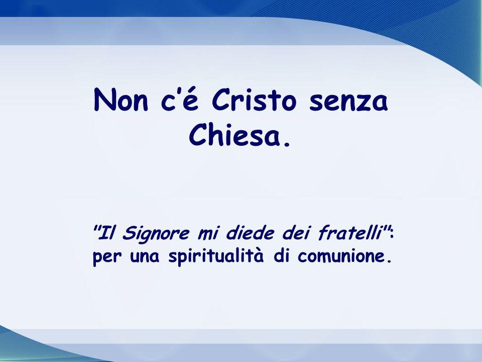Non c'é Cristo senza Chiesa.
