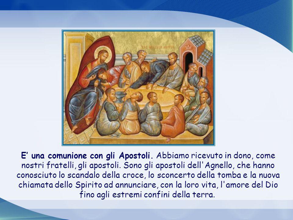 E' una comunione con gli Apostoli