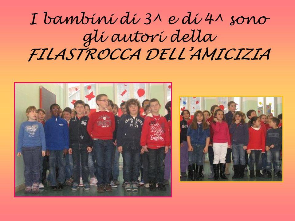 I bambini di 3^ e di 4^ sono gli autori della FILASTROCCA DELL'AMICIZIA