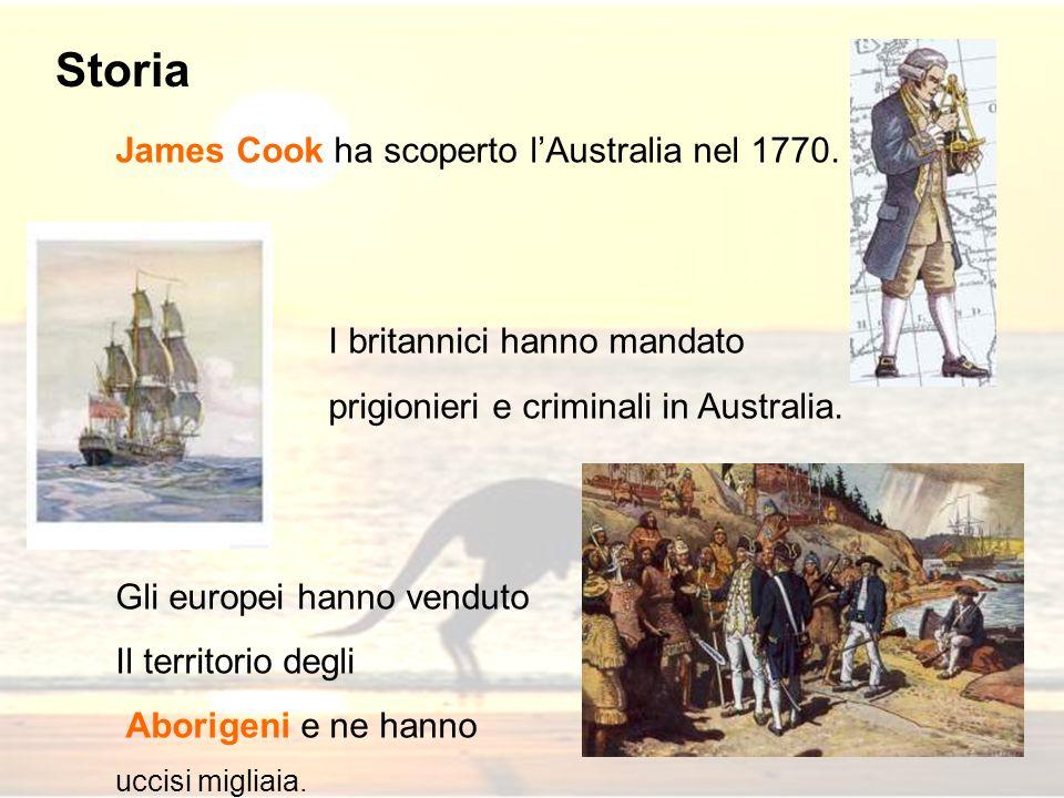 Storia James Cook ha scoperto l'Australia nel 1770.