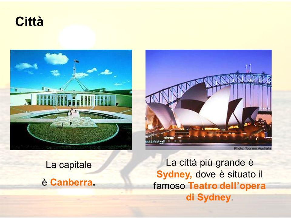 Città La città più grande è Sydney, dove è situato il famoso Teatro dell'opera di Sydney. La capitale.