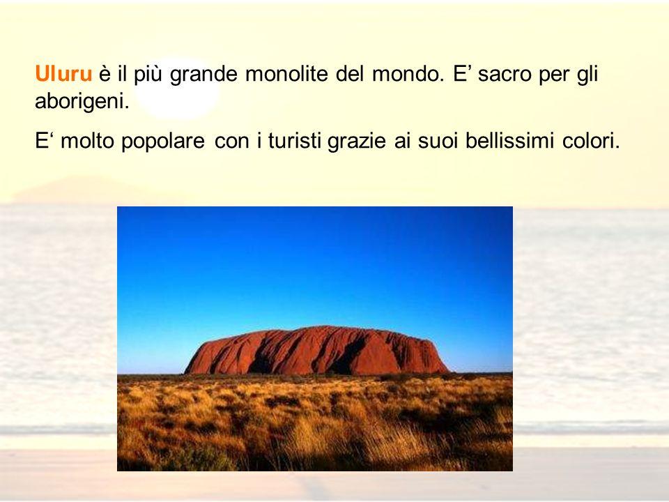 Uluru è il più grande monolite del mondo. E' sacro per gli aborigeni.