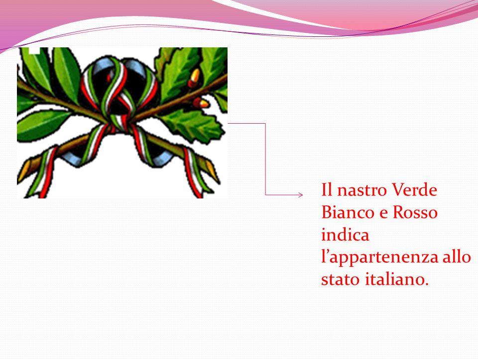 Il nastro Verde Bianco e Rosso indica l'appartenenza allo stato italiano.