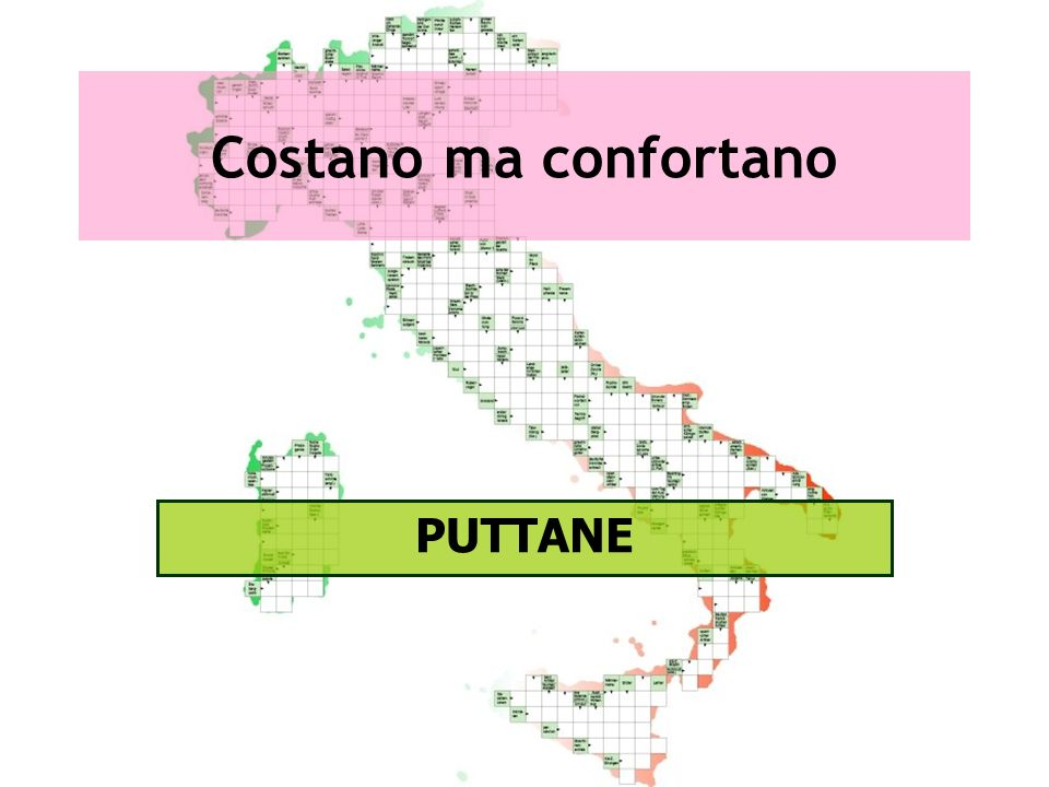 Costano ma confortano PUTTANE