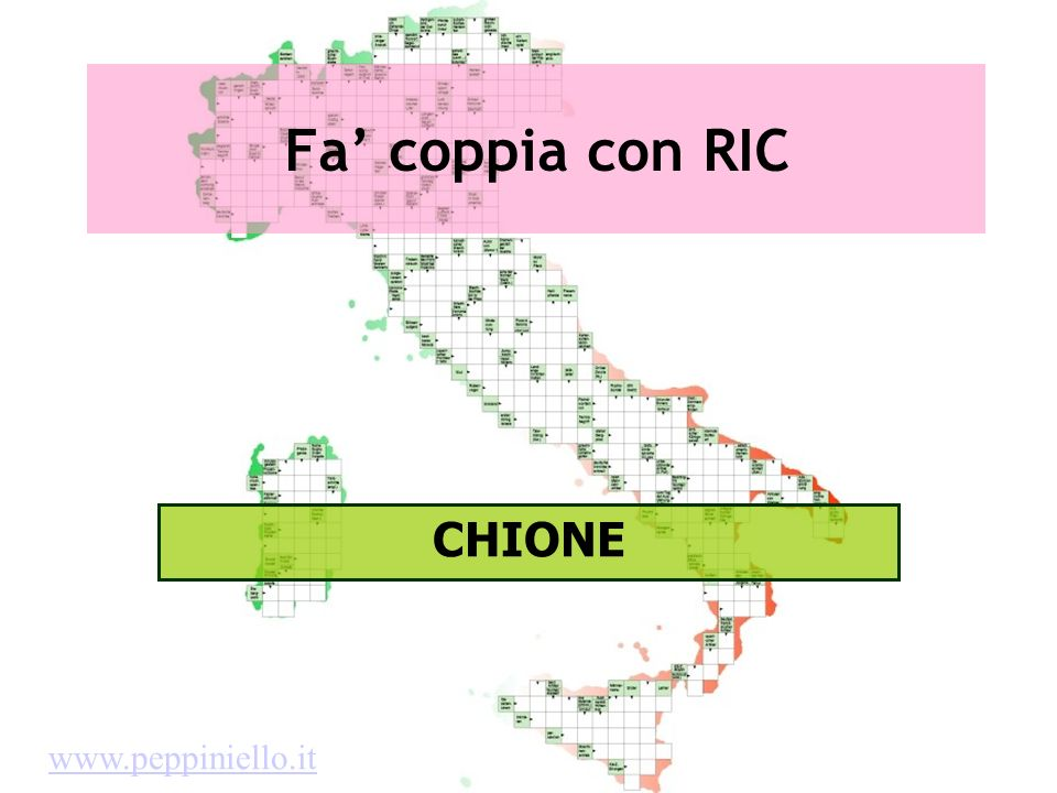 Fa' coppia con RIC CHIONE www.peppiniello.it