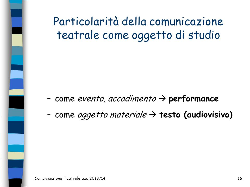 Particolarità della comunicazione teatrale come oggetto di studio