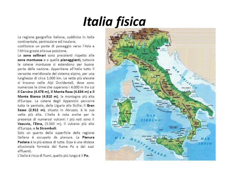Italia fisica La regione geografica italiana, suddivisa in Italia continentale, peninsulare ed insulare,