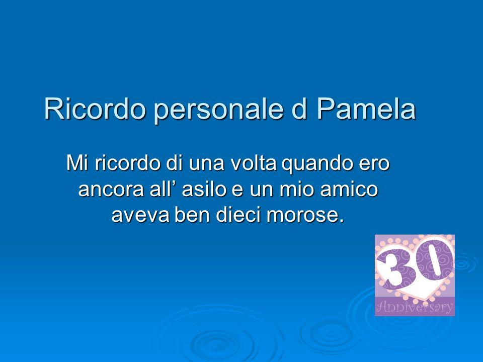 Ricordo personale d Pamela