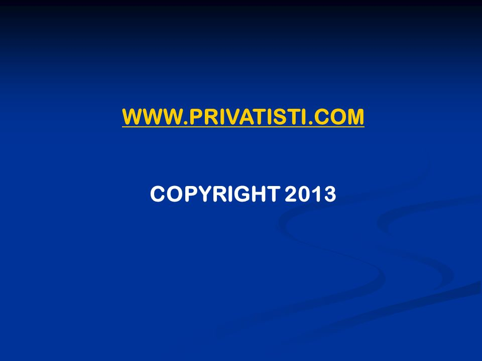 WWW.PRIVATISTI.COM COPYRIGHT 2013