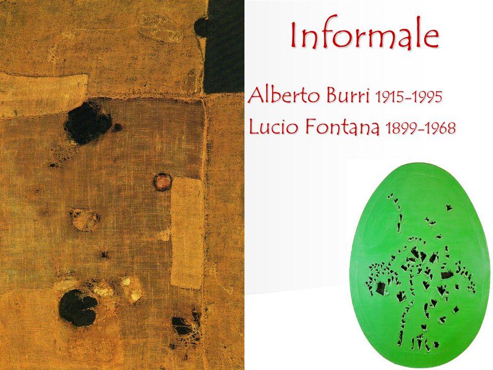 Alberto Burri 1915-1995 Lucio Fontana 1899-1968