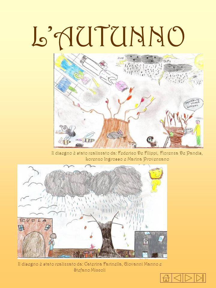 L'AUTUNNO Il disegno è stato realizzato da: Federico De Filippi, Fiorenza De Pandis, Lorenzo Ingrosso e Marina Provenzano.