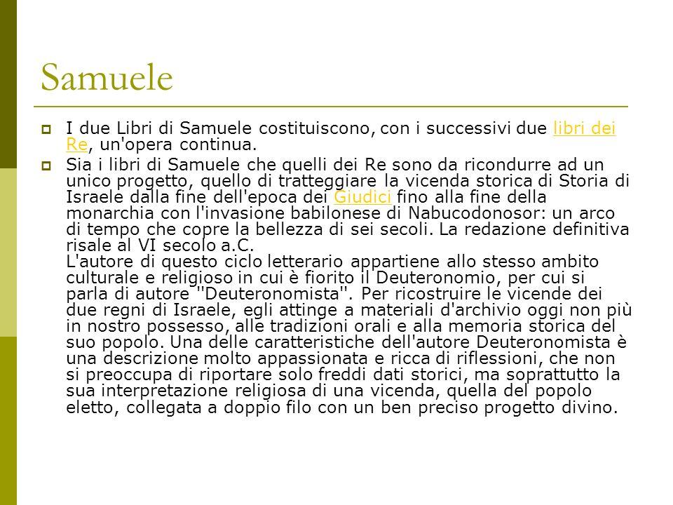 Samuele I due Libri di Samuele costituiscono, con i successivi due libri dei Re, un opera continua.