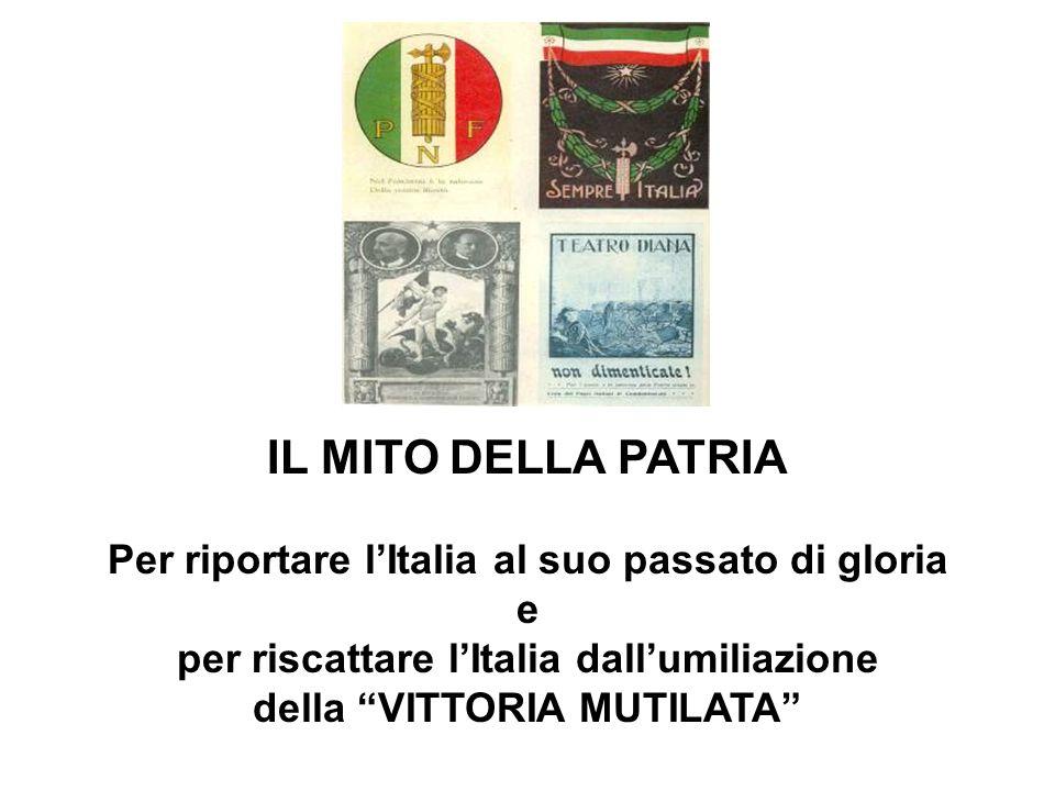 IL MITO DELLA PATRIA Per riportare l'Italia al suo passato di gloria e