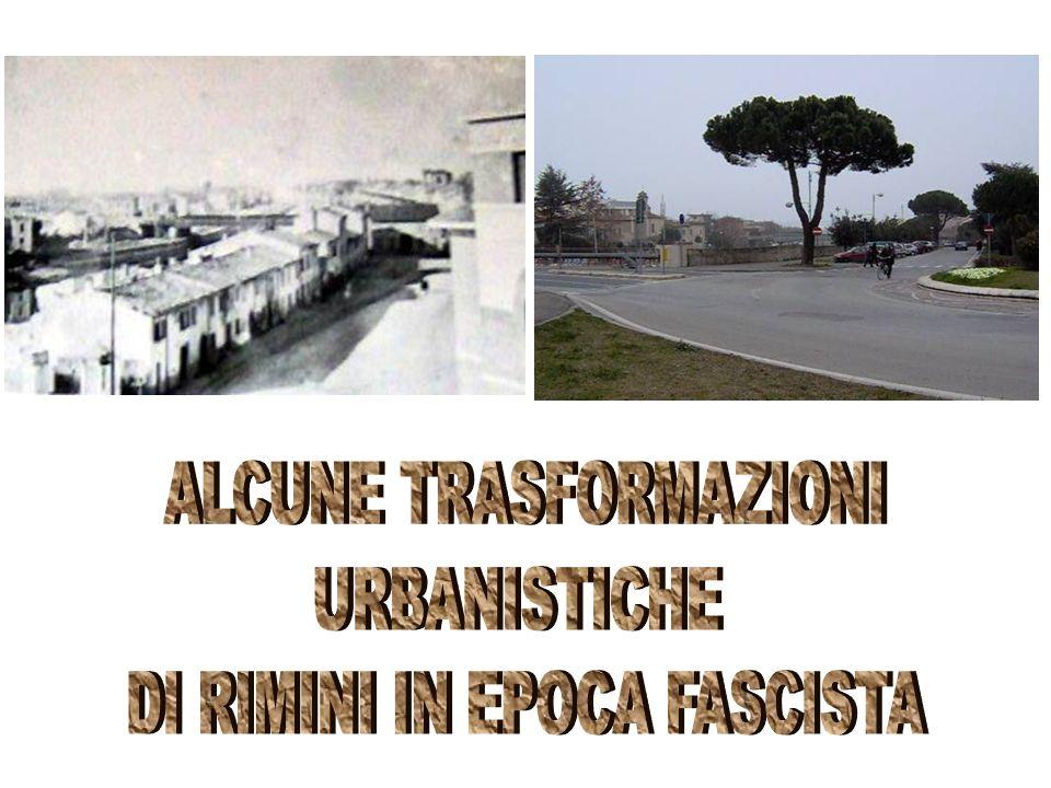 ALCUNE TRASFORMAZIONI URBANISTICHE DI RIMINI IN EPOCA FASCISTA