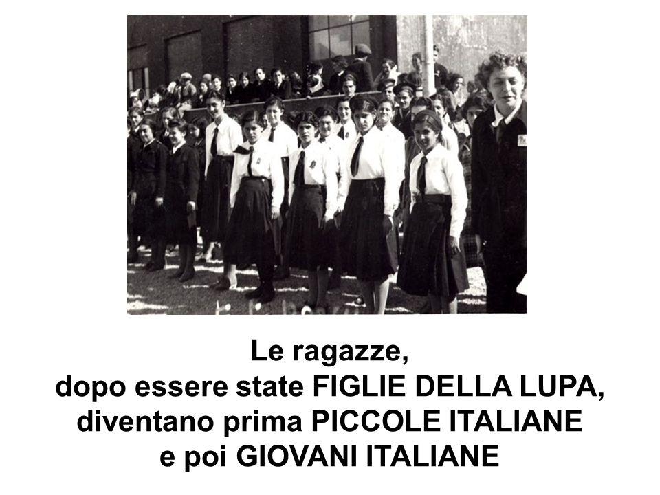 dopo essere state FIGLIE DELLA LUPA, diventano prima PICCOLE ITALIANE