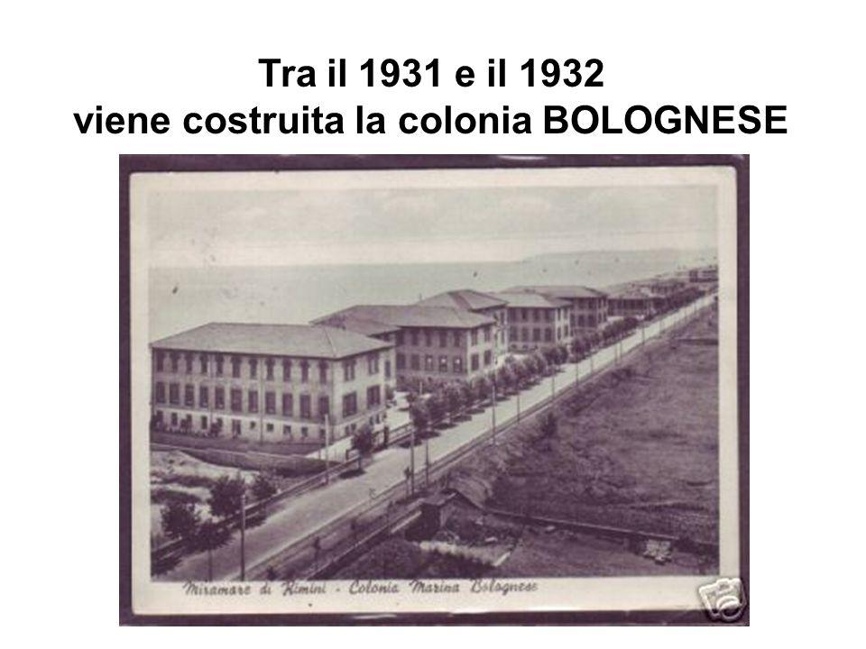 viene costruita la colonia BOLOGNESE