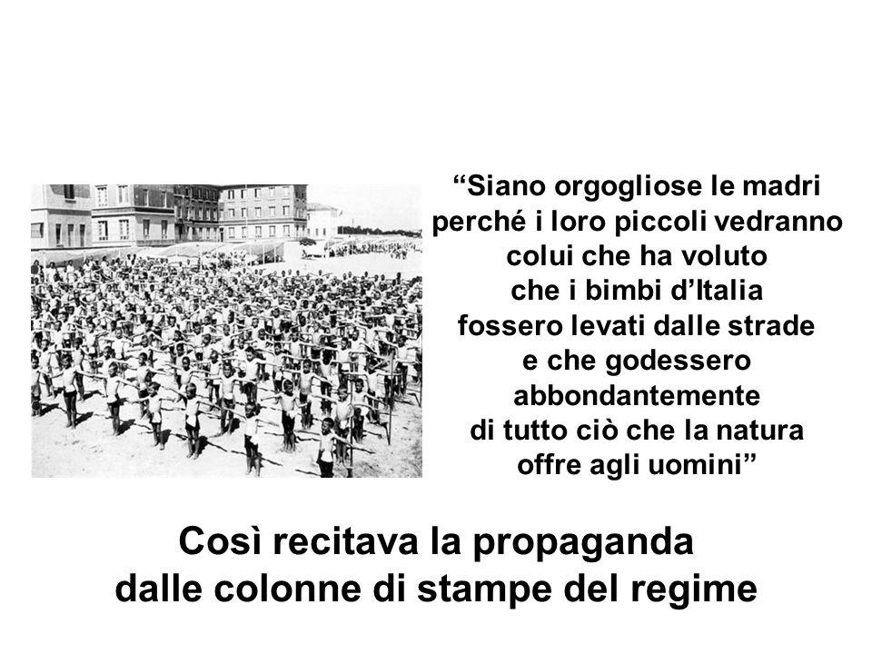 Così recitava la propaganda dalle colonne di stampe del regime