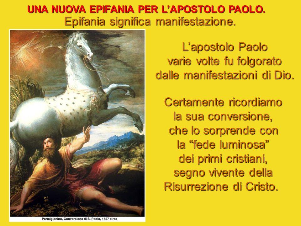 UNA NUOVA EPIFANIA PER L'APOSTOLO PAOLO.