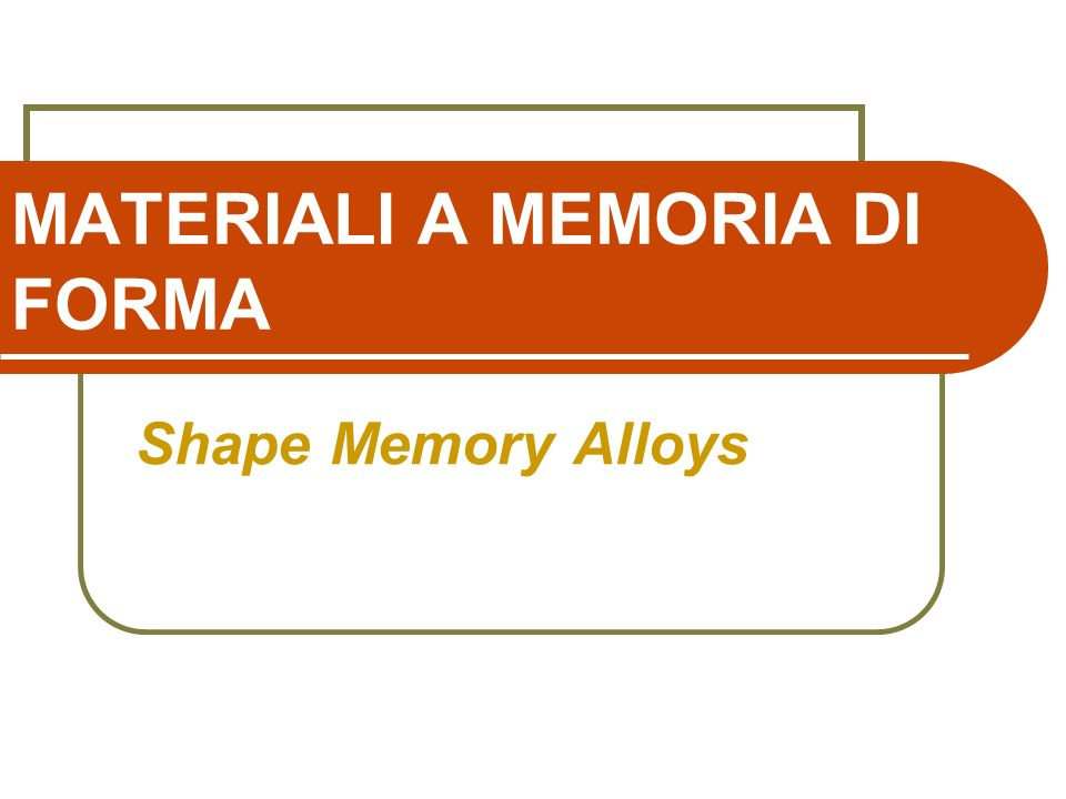 MATERIALI A MEMORIA DI FORMA