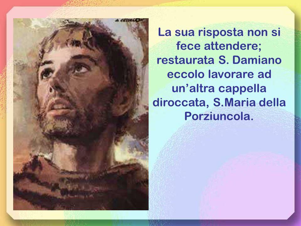 un'altra cappella diroccata, S.Maria della Porziuncola.