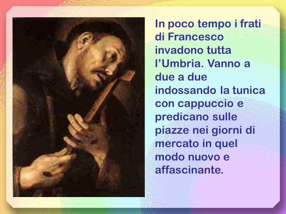 In poco tempo i frati di Francesco invadono tutta l'Umbria