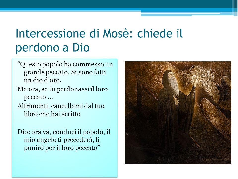 Intercessione di Mosè: chiede il perdono a Dio
